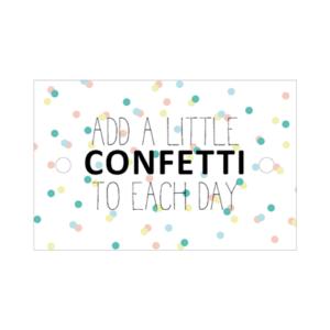 Cadeaukaartje Add a little confetti to each day